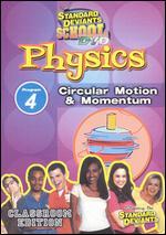 Standard Deviants School: Physics, Program 4 - Circular Motion and Momentum -