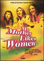 My Mother Likes Women - Daniela Fejerman; In�s Par�s
