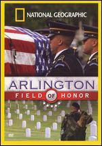 National Geographic: Arlington - Field of Honor