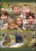 The Sugar Creek Gang: Swamp Robber