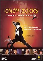 Chop Socky-Cinema Hong Kong