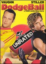 Dodgeball: A True Underdog Story [Unrated] - Rawson Marshall Thurber