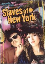 Slaves of New York - James Ivory