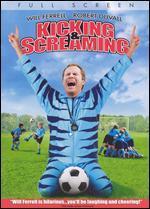 Kicking and Screaming [P&S]