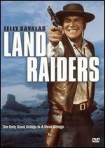 Land Raiders - Nathan Juran