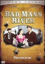 Bad Man's River
