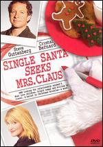 Single Santa Seeks Mrs. Claus - Harvey Frost