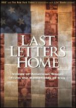 Last Letters Home-Voices of American Troops From the Battlefields of Iraq