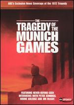 The Our Greatest Hopes, Our Worst Fears: The Tragedy of the Munich Games