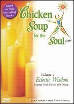 Chicken Soup for the Soul Live! Vol. 4: Eclectic Wisdom - Coping With Death and Dying