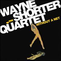 Without a Net - Wayne Shorter