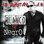Blanco Y Negro - A.B. Quintanilla III