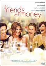 Friends with Money - Nicole Holofcener