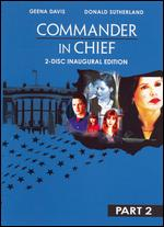 Commander in Chief, Part 2 - Inaugural Edition [2 Discs] - Rod Lurie