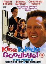 Kiss Toledo Goodbye - Lyndon Chubbuck