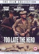 Too Late the Hero