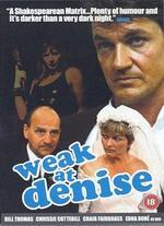 Weak at Denise
