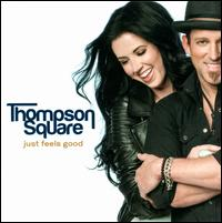 Just Feels Good - Thompson Square