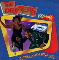 All-Time Greatest Hits & More: 1959-1965 - The Drifters