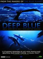 Deep Blue - Alastair Fothergill; Andy Byatt
