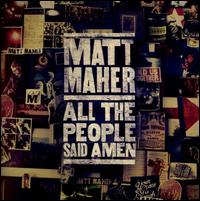 All the People Said Amen - Matt Maher