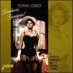 Goodness, Gracious!: A Musical Portrait of Sophia Loren