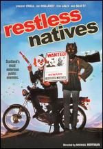 Restless Natives - Michael Hoffman