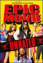 Epic Movie [Unrated] - Aaron Seltzer; Jason Friedberg
