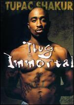 Thug Immortal-the Tupac Shakur Story