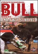 Pro Bull Riders: 8 Seconds-They Survived