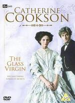 Catherine Cookson's The Glass Virgin