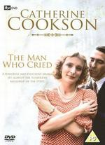 Catherine Cookson's The Man Who Cried