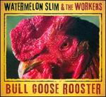 Bull Goose Rooster