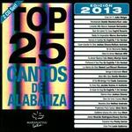 Top 25 Cantos De Alabanza: Edici�n 2013
