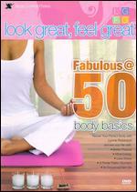 Lynne Robinson: Look Great, Feel Great - Fabulous @ 50 Body Basics -
