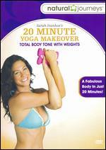 Sara Ivanhoe: 20 Minute Yoga Makeover - Total Body Tone With Weights