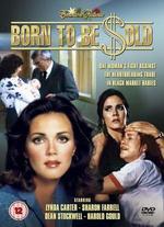 Born to Be Sold - Burt Brinckerhoff