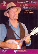 Steve James: Learn to Play Blues Mandolin, Vol. 2