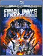 Final Days of Planet Earth [Blu-ray]