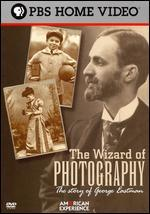 American Experience: The Wizard of Photography - The Story of George Eastman - James A. DeVinney