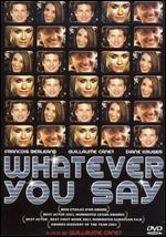 Whatever You Say [WS]