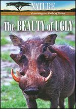 Nature: The Beauty of Ugly -