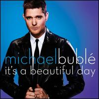 It's A Beautiful Day - Michael Buble