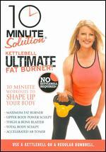 10 Minute Solution: Kettlebell Ultimate Fat Burner!