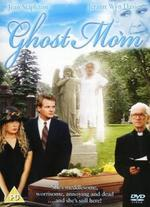 Ghost Mom - Dave Thomas