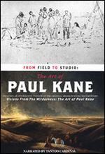 From Field to Studio: The Art of Paul Kane