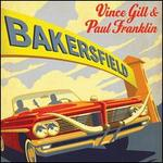 Bakersfield - Vince Gill & Paul Franklin