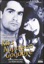 Kiss Napoleon Goodbye - Babeth Mondini vanLoo; Lydia Lunch