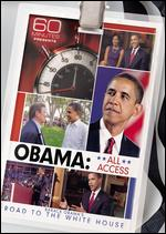 60 Minutes Presents: Obama: All Access - Barack Obama's Road to the White House -
