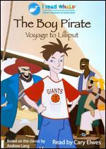 The Boy Pirate: Voyage to Lilliput - Dennis Kao